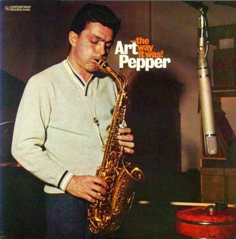 Art Pepper ...The Way It Was ! Contemporary S 7630