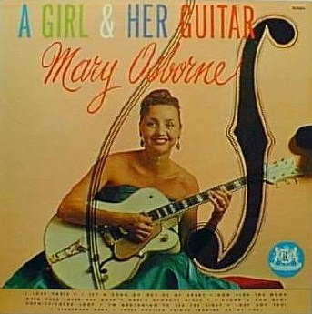 Mary Osborne A Girl  Her Guitar Warwick