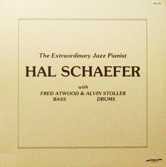 Hal Schaefer The Extraordinary Jazz Pianist Discoverly DS-781