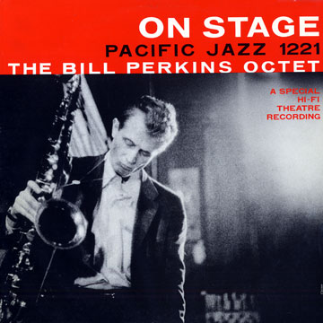 Bill Perkins On Stage Pacific Jazz PJ 1221