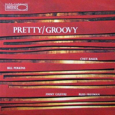 Chet Baker Pretty Groovy World Pacific WP-1249