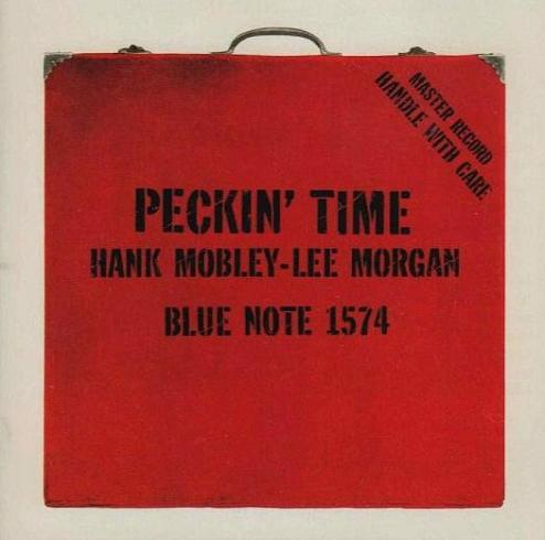Hank Mobley, Lee Morgan Peckin Time Blue Note BLP 1574