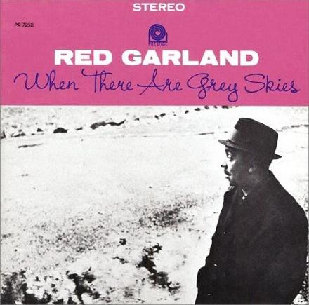 Red Garland When There Are Grey Skies Prestig PR 7258