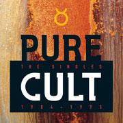 「PURE CULT / ワイルドで行こう~ザ・カルト・ベスト」