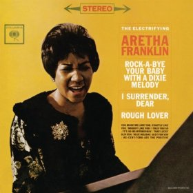 Aretha Franklin(Rock-a-Bye Your Baby with a Dixie Melody)