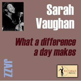 Sarah Vaughan(What a Difference a Day Made)