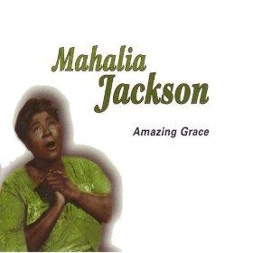 Mahalia Jackson(Amazing Grace)