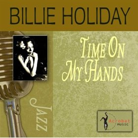 Billie Holiday(Time on My Hands)