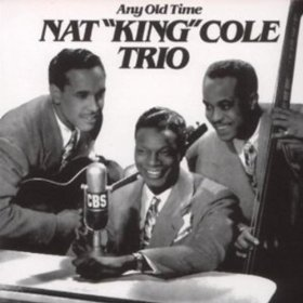 Nat King Cole(Any Old Time)