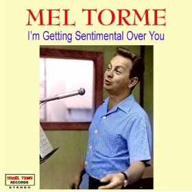 Mel Torme(I'm Getting Sentimental Over You)