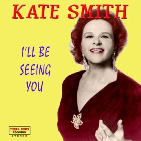 Kate Smith(I'm Getting Sentimental Over You)