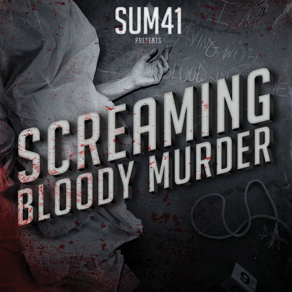 Sum 41 - Screaming Bloody Murder Lyrics