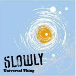 Slowly_UniversalThing.jpg