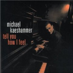 Tell You How I Feel _Michael Kaeshammer