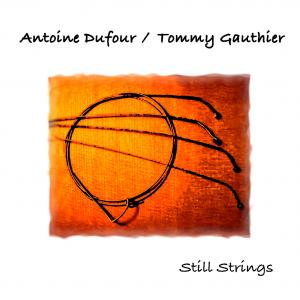 Antoine+Dufour++Tommy+Gauthier+-+Still+Strings+-+CD+Cover_convert_20090813170824.jpg