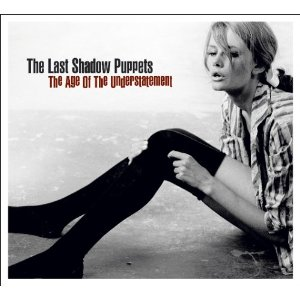THE LAST SHADOW PUPPETS「THE AGE OF UNDERSTATEMENT」