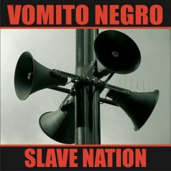 Vomito Negro-Slave Nation