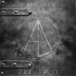 Zero A.D. - All My Beliefs