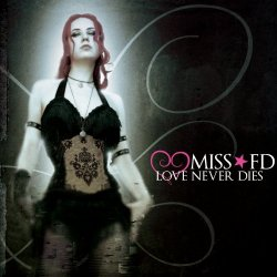 Miss FD - Love Never Dies