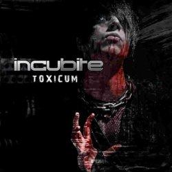 Incubite - Toxicum