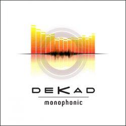 Dekad - Monophonic