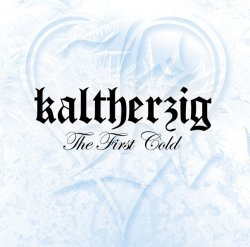 Kaltherzig - The First Cold