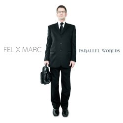 Felix Marc - Parallel Worlds