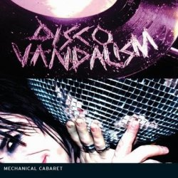 Mechanical Cabaret - Disco Vandalism