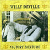 Victory Mixture / Willy DeVille
