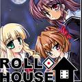 ROLL◇HOUSE